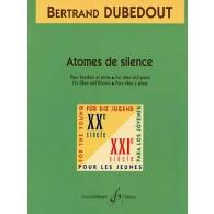 DUBEDOUT B. ATOMES DE SILENCE HAUTBOIS