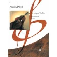 MABIT A. LE SONGE D'EUCLIDE VIOLONCELLE SOLO
