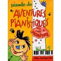 70 AVENTURES PIANISTIQUES VOL 1 PIANO