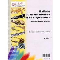 JOUBERT C.H. BALLADE DU GRANT BOILLAZ ET DE L'OPSCURTE CONTREBASSE