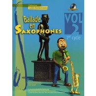 BORDONNEAU G. BALLADE EN SAXOPHONES 1ER CYCLE VOL 2