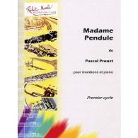 PROUST P. MADAME PENDULE TROMBONE