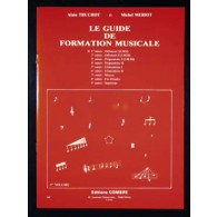 TRUCHOT A./MERIOT M. LE GUIDE DE FORMATION MUSICALE VOL 1