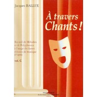 BALLUE J. A TRAVERS CHANTS! VOL C