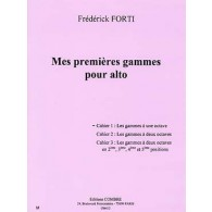 FORTI F. MES PREMIERES GAMMES CAHIER 1 ALTO