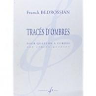 BEDROSSIAN F. TRACES D'OMBRES QUATUOR A CORDES