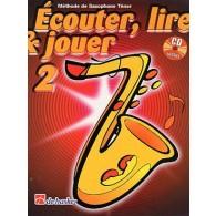 ECOUTER LIRE JOUER VOL 2 SAXO TENOR