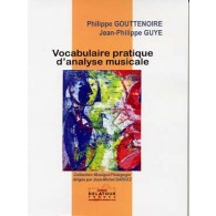 GOUTTENOIRE P./GUYE J.P. VOCABULAIRE PRATIQUE D'ANALYSE MUSICALE