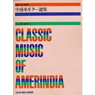 CLASSIC MUSIC OF AMERINDIA GUITARE