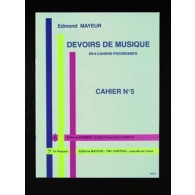 MAYEUR E. DEVOIRS DE MUSIQUE CAHIER 5