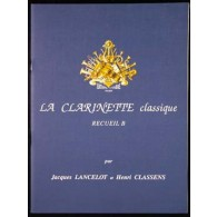 LANCELOT J./CLASSENS H. LA CLARINETTE CLASSIQUE VOL B