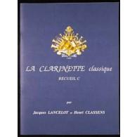 LANCELOT J./CLASSENS H. LA CLARINETTE CLASSIQUE VOL C