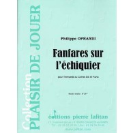 OPRANDI P. FANFARES SUR L'ECHIQUIER TROMPETTE OU CORNET