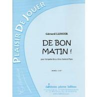LENOIR G. DE BON MATIN! TROMPETTE SIB OU UT