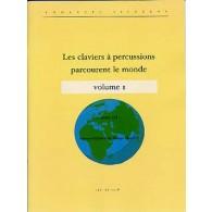 SEJOURNE E./VELLUET P. LES CLAVIERS A PERCUSSIONS PARCOURENT LE MONDE VOL 1