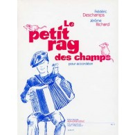 DESCHAMPS F./RICHARD J. PETIT RAG DES CHAMPS ACCORDEON
