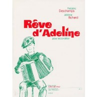 DESCHAMPS F./RICHARD J. REVE D'ADELINE ACCORDEON