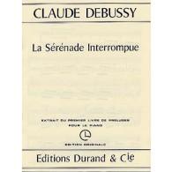 DEBUSSY C. SERENADE INTERROMPUE PIANO