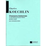 KOECHLIN C. CHANSONS BRETONNES VOL 1 VIOLONCELLE