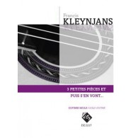 KLEYNJANS F. 3 PETITES PIECES ET PUIS S'EN VONT... GUITARE