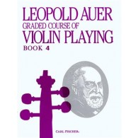 AUER L. GRADED COURSE OF VIOLIN PLAYING BOOK 4