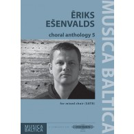 ESENVALDS E. CHORAL ANTHOLOGY 5 FOR MIXED SATB VOCAL