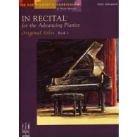 IN RECITAL FOR THE ADVANCING PIANIST ORIGINAL SOLOS BK.1