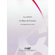 PROUST P. UN RECIT DE CORSAIRE TROMPETTE/CORNET