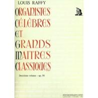 RAFFY L. ORGANISTES CELEBRES ET GRANDS MAITRES CLASSIQUES VOL 2 ORGUE