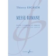 ESCAICH T. MESSE ROMANE 2 CHOEURS MIXTES ET ORGUE