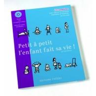 PETIT A PETIT L'ENFANT FAIT SA VIE! LIVRE + CD