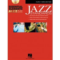 ESSENTIAL ELEMENTS JAZZ PLAY ALONG JAZZ STANDARDS FLUTE OU COR EN FA OU TUBA