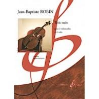 ROBIN J.B. TROIS NUITS VIOLONCELLES