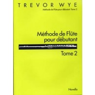 WYE T. METHODE DE FLUTE POUR DEBUTANT VOL 2