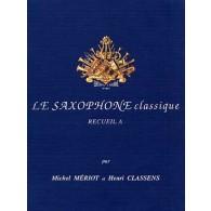 MERIOT M./CLASSENS H. LE SAXOPHONE CLASSIQUE VOL A SAXO ALTO