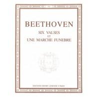 BEETHOVEN L.V. 6 VALSES ET UNE MARCHE FUNEBRE PIANO