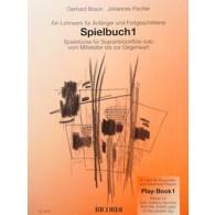 BRAUN G./FISCHER J. SPIELBUCH VOL 1 FLUTE A BEC SOPRANO